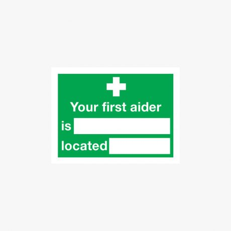 150x200mm Your First Aider Is Located Plastic Signs