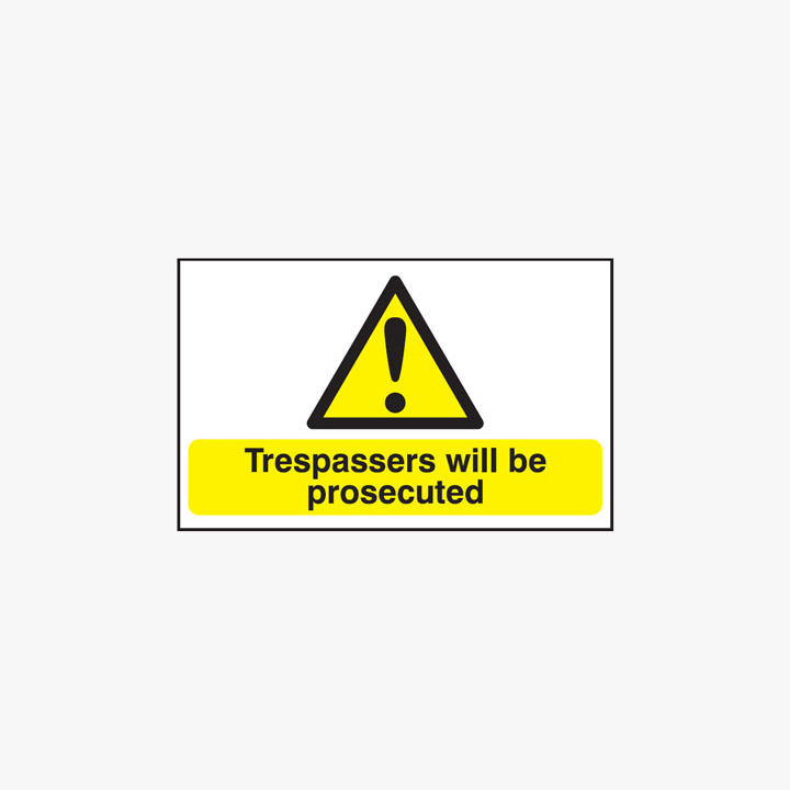 450x600mm Trespassers Will Be Prosecuted Self Adhesive Plastic Signs