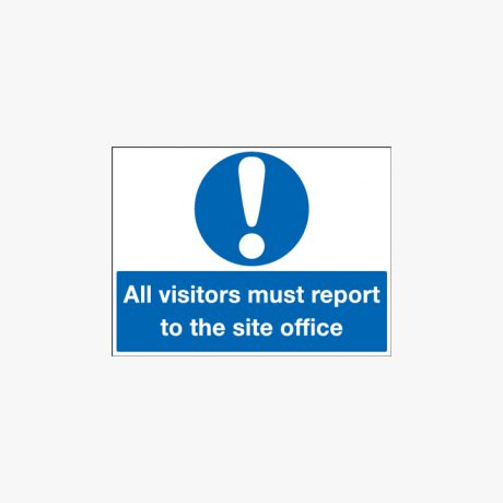 250x350mm All Visitors Must Report To The Self Adhesive Plastic Signs