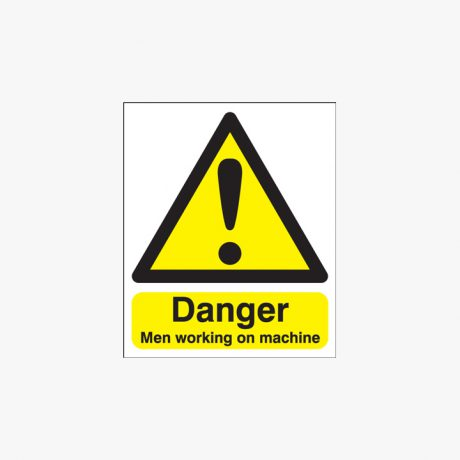 Danger Men Working On Machine Plastic Signs 125 mm x 175 mm