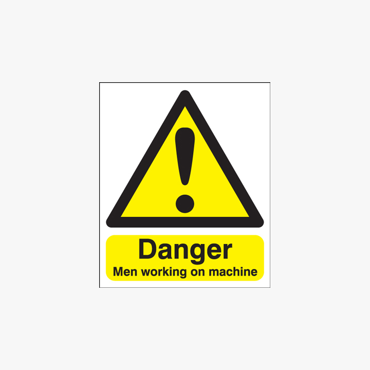 Danger Men Working On Machine Plastic Signs 125 mm x 175 mm
