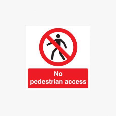 450x450mm No Pedestrian Access Plastic Signs