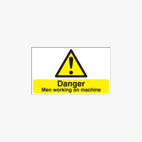 300x500mm Danger Men Working On Machine Plastic Signs