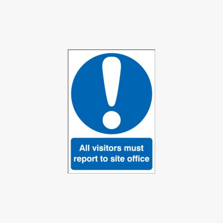 400x300mm All Visitors Must Report To The Plastic Signs