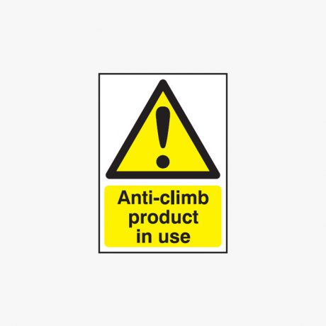 A2 Anti-Climb Product In Use Self Adhesive Plastic Signs