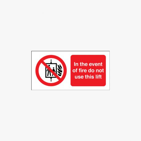 150x300mm In The Event Of Fire Do Not Use Self Adhesive Plastic Signs