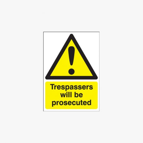 A4 Trespassers Will Be Prosecuted Plastic Signs