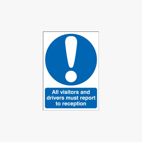 400x300mm All Visitors Must Report To Plastic Signs