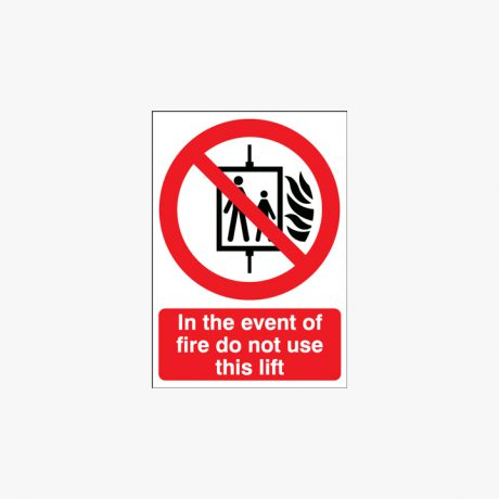 A1 In The Event Of Fire Do Not Use This Self Adhesive Plastic Signs