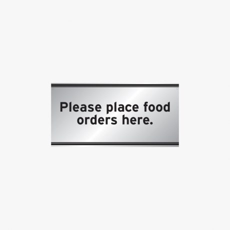 Aluminium 200x400mm Please Place Food Orders Here Signs