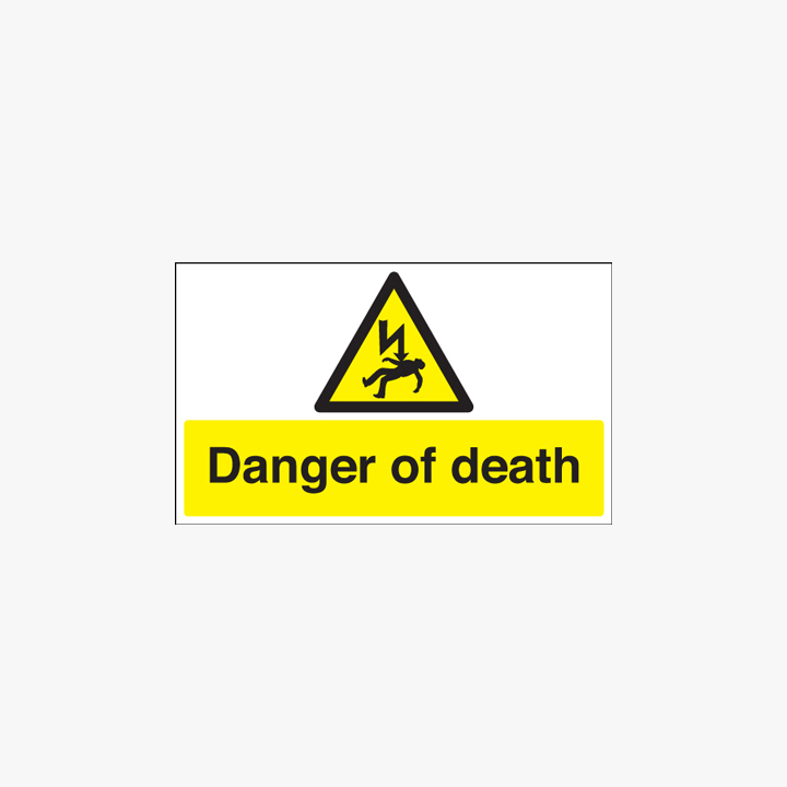 450x600mm Danger Of Death Plastic Signs