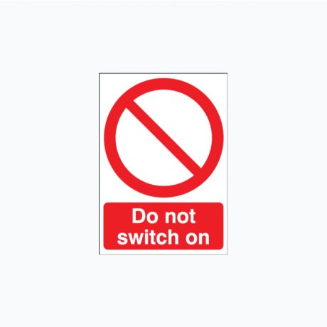 Do Not Switch On Signs Plastic A5