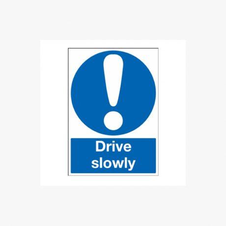 Drive Slowly Signage