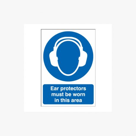 Ear Protectors must be Worn Signs