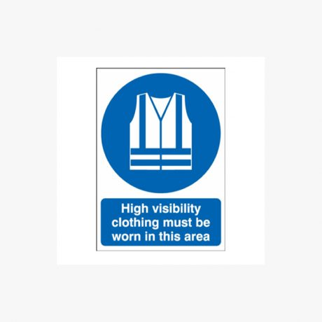 High Visibility Clothing Must Be Worn Signs