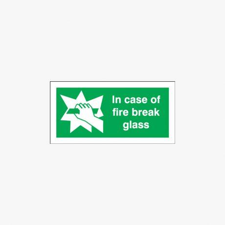 In Case Of Fire Break Glass Plastic 150x300mm Signs
