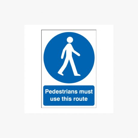 Pedestrians Must Use This Route Signs Rigid Plastic