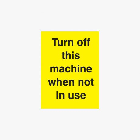 Plastic 100x75mm Turn Off This Machine When Not In Signs