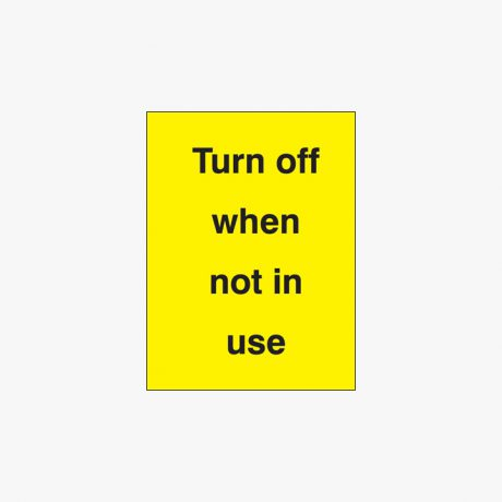 Plastic 200x150mm Turn Off When Not In Use Signs