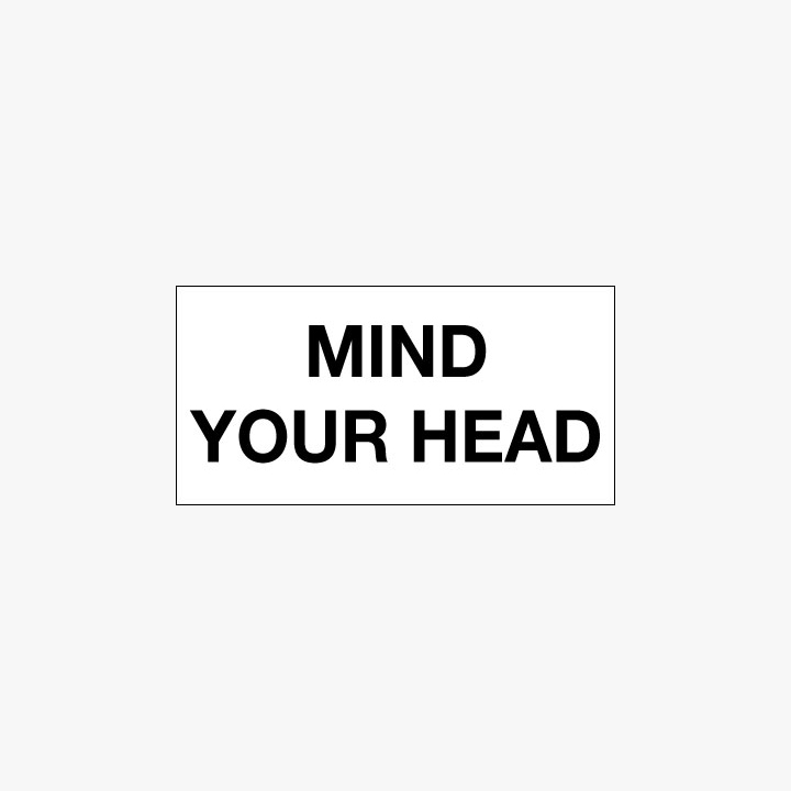 Plastic 150x300mm Mind Your Head Signs