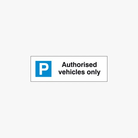 Plastic 200x600mm Authorised Vehicles Only Signs