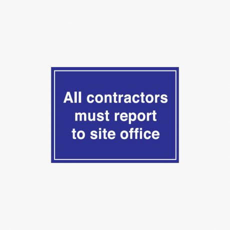 Plastic 300x400mm All Contractors Must Report To Signs