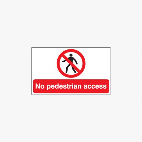 450x600mm No Pedestrian Access Self Adhesive Plastic Signs