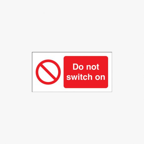 Self Adhesive Plastic 150x300mm Do Not Switch On Signs