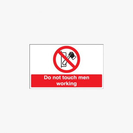 Self Adhesive Plastic 150x300mm Do Not Touch Men Working Signs