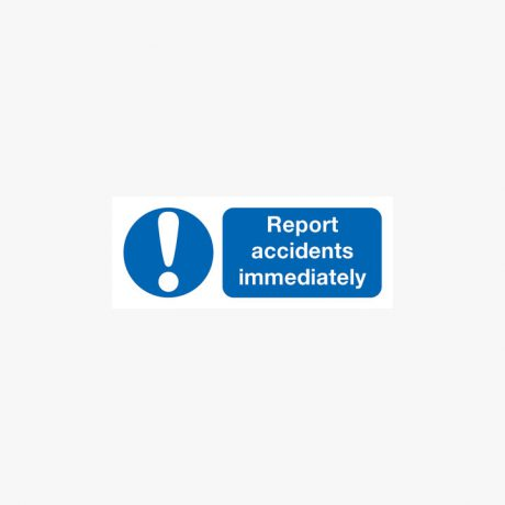 Plastic 100x250mm Report Accidents Immediately Signs
