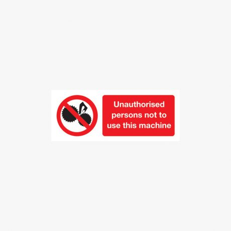 Self Adhesive Plastic 100x250mm Unauthorised Persons Not To Use Signs