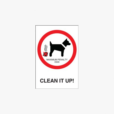 Plastic A4 Clean It Up Maximum Penalty £500 Signs