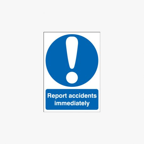 Self Adhesive Plastic A3 Report Accidents Immediately Signs