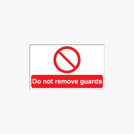 Self Adhesive Plastic 150x200mm Do Not Remove Guards Signs
