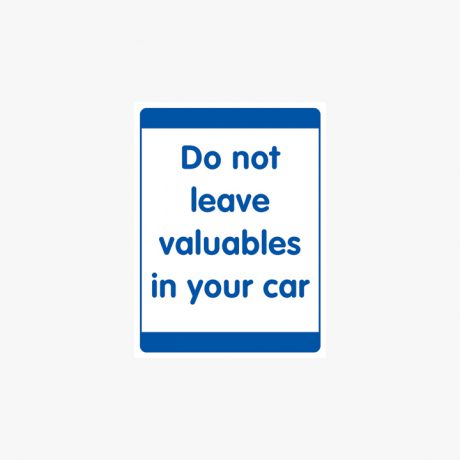 Plastic 400x300mm Do Not Leave Valuables In Your Signs