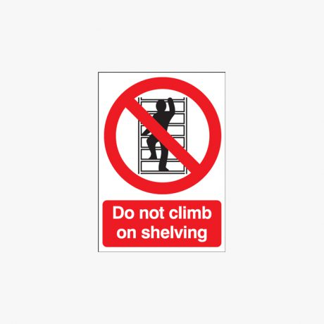 Self Adhesive Plastic 250x200mm Do Not Climb On Shelving Signs