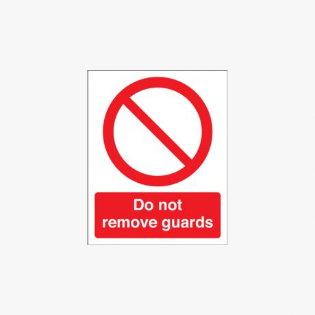 Self Adhesive Plastic 250x200mm Do Not Remove Guards Signs