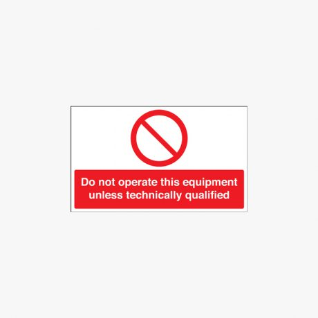 Do Not Operate This Equipment Signs SAP 300 x 150 mm