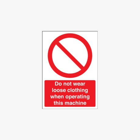 Self Adhesive Plastic 400x300mm Do Not Wear Loose Clothing When Signs