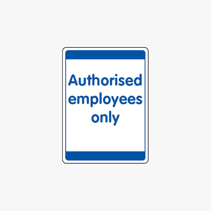 Plastic 600x450mm Authorised Employees Only Signs
