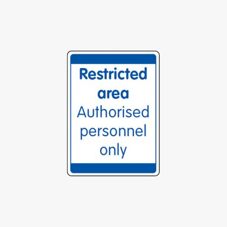 Plastic 600x450mm Restricted Area Authorised Signs