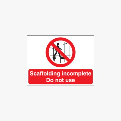Self Adhesive Plastic 450x600mm Scaffolding Incomplete Do Not Signs