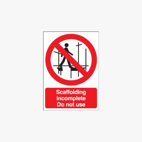 Plastic 600x450mm Scaffolding Incomplete Do Not Signs