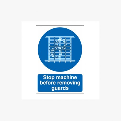 Stop Machine Before Removing Guard Signs