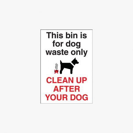 This Bin Is For Dog Waste Only Clean Up After Your Dog Signs