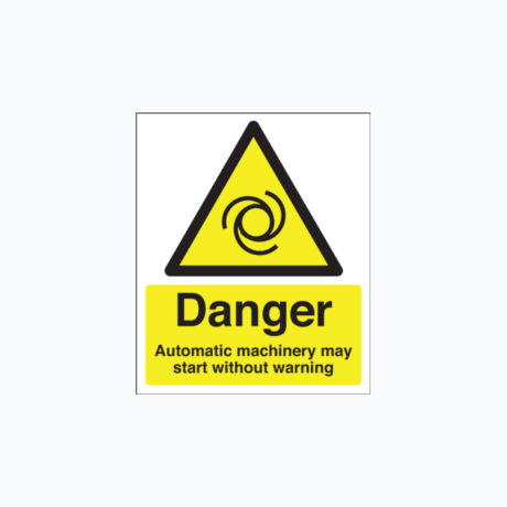 Danger Automatic Machinery Signs