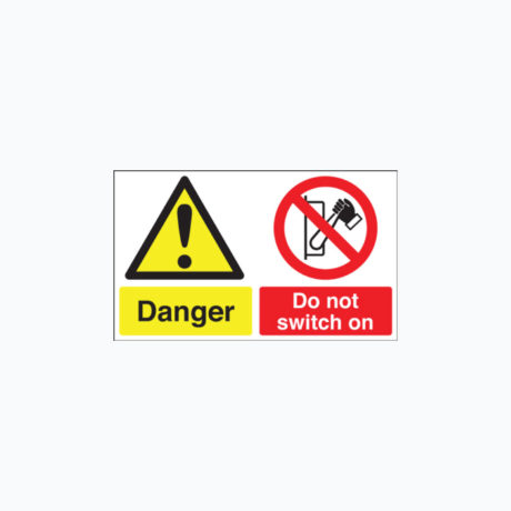 Danger Do Not Switch On signs