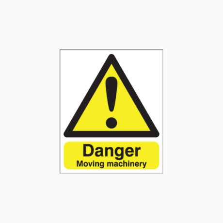 Danger Moving Machinery Signs