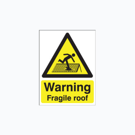 Warning Fragile Roof Signs