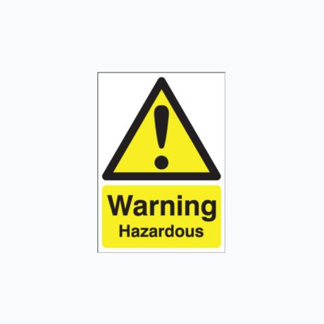 Warning Hazardous Safety Signs